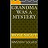 GRANDMA WAS A MYSTERY: MYSTERY SOLVED