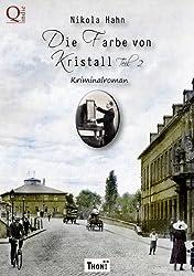 Die Farbe von Kristall  - Teil 2: Kriminalroman (Krimis zur Kriminalistik)