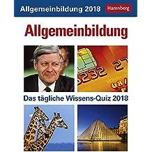 Allgemeinbildung - Kalender 2018: Das tägliche Wissens-Quiz
