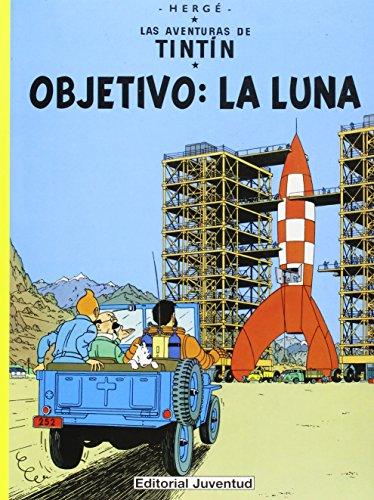 R- Objetivo la luna: Objectivo: La Luna (LAS AVENTURAS DE TINTIN RUSTICA) por Herge