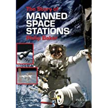 The Story of Manned Space Stations: An Introduction (Springer Praxis Books)