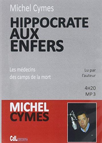 Hippocrate aux Enfers, les Médecins des Camps de la Mort - CD MP3