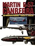 [(The Martin B-57 Canberra : The Complete Record)] [By (author) Robert C. Mikesh] published on (July, 2007)