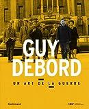 Guy Debord - Un art de la guerre