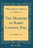 The Memoirs of Barry Lyndon, Esq. (Classic Reprint)
