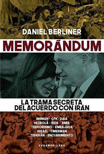 Memorándum: La trama secreta del acuerdo con Irán
