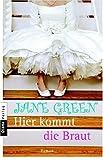 Hier kommt die Braut: Roman