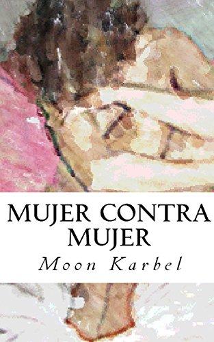 Mujer contra mujer por Moon Karbel