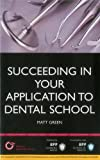 Succeeding in Your Dental School Application: How to Prepare the Perfect UCAS Personal Statement (Includes 30 Dentistry Personal Statement Examples): Study Text (Entry to University Series)