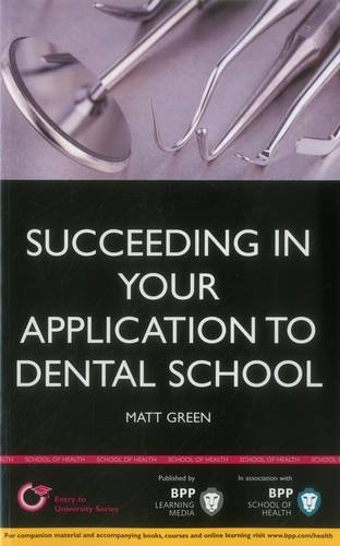 Succeeding in your Application to Dental School: How to prepare the perfect UCAS Personal Statement (Includes 30 Dentistry Personal Statement ... Learning Media) (Entry to University Series)