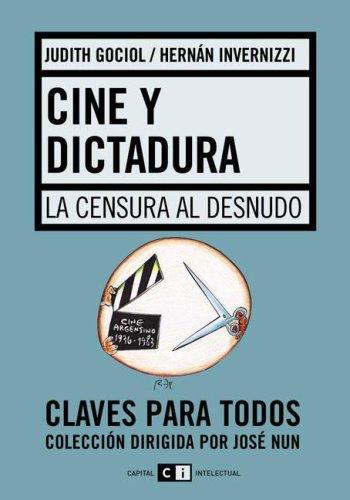Cine y dictadura/Theater and Dictatorship: La Censura Al Desnudo