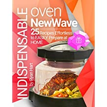 Indispensable oven New Wave. Cookbook: 25 recipes effortless to easily prepare at home. (English Edition)