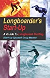 Telecharger Livres Longboarder s Start Up A Guide to Longboard Surfing Start Up Sports series by Doug Werner 1996 08 01 (PDF,EPUB,MOBI) gratuits en Francaise