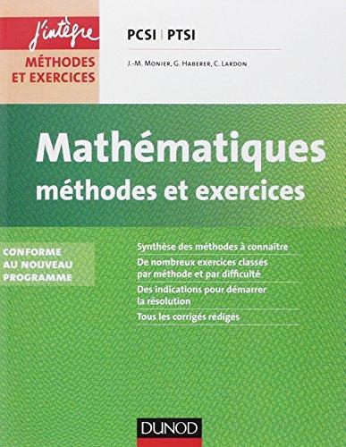 Mathématiques Méthodes et Exercices PCSI-PTSI - 2e éd.: Conforme au nouveau programme