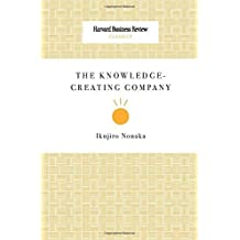 The Knowledge-Creating Company (Harvard Business Review Classics) by Ikujiro Nonaka (2008-12-08)