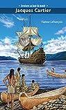 Aventures au bout du monde : Jacques Cartier par Lefrançois
