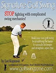 Signature Golf Swing: Stop Fighting with Complicated Swing Mechanics!