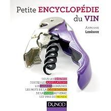 Petite encyclopédie du vin : Tous les cépages, toutes les appellations, les grands domaines, les mots de la dégustation... (Hors collection)