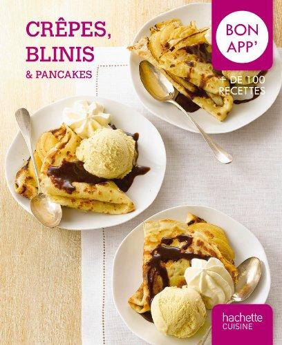 Crêpes, blinis et pancakes: Bon app'