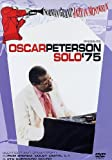 Oscar Peterson - Solo '75 - Norman Granz Jazz At Montreux [DVD] [2005]