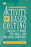 Costing 2e P: Making It Work for Small and Mid-sized Companies (Wiley Cost Management Series)