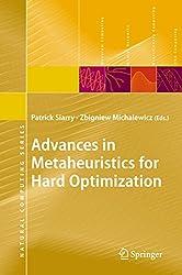 Advances in Metaheuristics for Hard Optimization