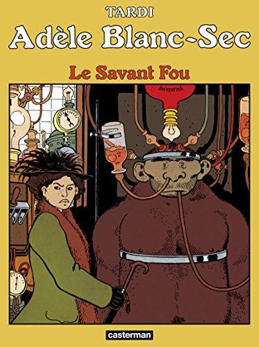 Adèle Blanc-Sec (Tome 3) - Le Savant Fou (French Edition)