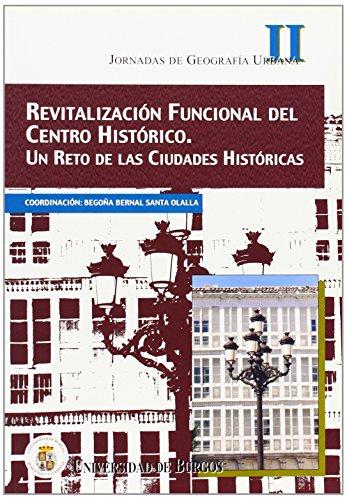 Revitalización funcional del centro histórico. Un reto de las ciudades históricas (Congresos y Cursos)
