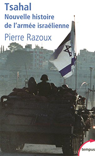 Tsahal : Nouvelle histoire de l'armée israélienne