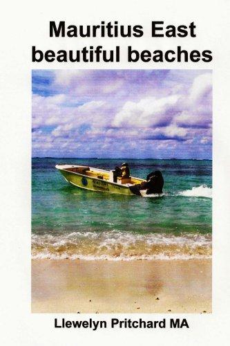 Mauritius East beautiful beaches: Ein Souvenir Sammlung von farbfotografien mit bildunterschriften (Photo Albums 10) (Sammlung Botanische)