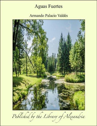 Aguas Fuertes por Armando Palacio Valdés