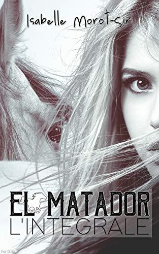 El Matador: L'intégrale par Isabelle Morot-Sir