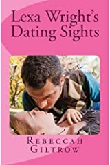 Lexa Wright's Dating Sights by Rebeccah Giltrow (2013-03-24) Paperback