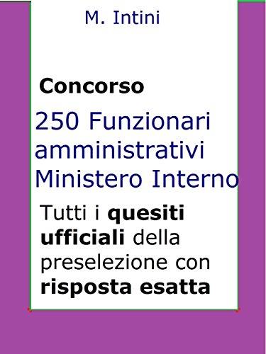 Quesiti ufficiali concorso 250 Funzionari Amministrativi Ministero Interno: Tutti i quesiti ufficiali della prova preselettiva