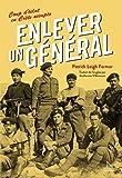 Enlever un général : Un coup d'éclat en Crète occupée
