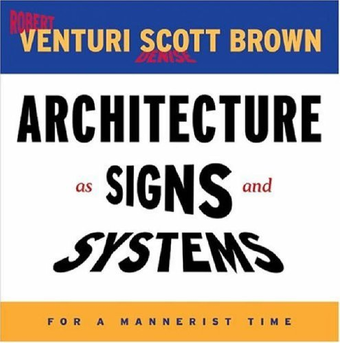 Architecture as Signs and Systems (William E.Massey Senior Lectures in the History of American Civilization) (The William E. Massey Sr. Lectures in the History of American Civilization) by Robert Venturi (2004-11-19)
