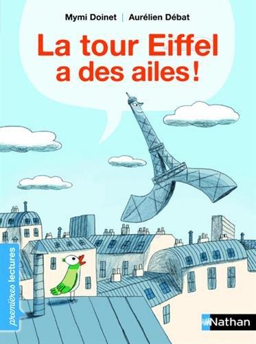 La tour Eiffel a des ailes ! - Premires Lectures CP Niveau 3 - Ds 6 ans