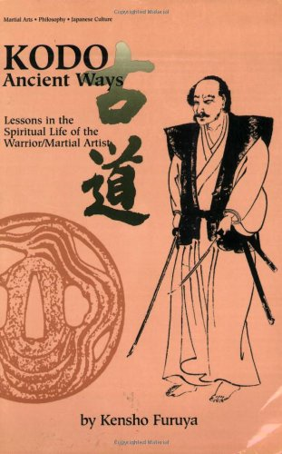 KODO: Ancient Ways: Lessons in the Spiritual Life of the Warrior/Martial Artist (Literary Links to the Orient) por Kensho Furuya