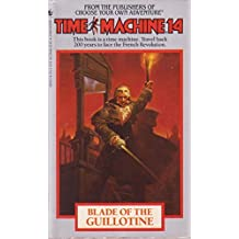 Blade of the Guillotine (Time Machine) by Arthur Byron Cover (1986-09-01)