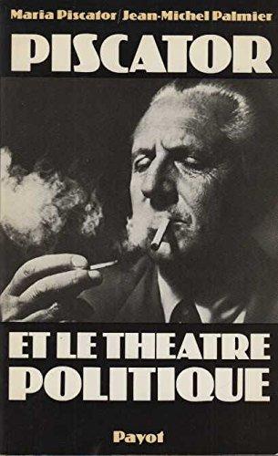 Piscator et le théâtre politique par Maria Piscator