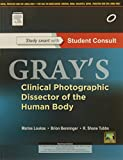Gray's Clinical Photographic Dissector of the Human Body:with Student Consult Online Access