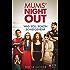 Mums' Night Out: Was soll schon schiefgehen?