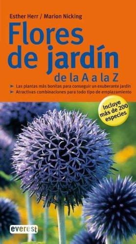 Flores de jardín de la A a la Z (Grandes guías de la naturaleza)