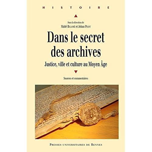 Dans le secret des archives : Justice, ville et culture au Moyen Age