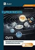 Optik: Physik im Kontext. Komplette Unterrichtseinheiten mit zahlreichen Versuchen (5. bis 10. Klasse)