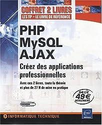 PHP - MySQL - AJAX - Coffret de 2 livres : Créez des applications professionnelles