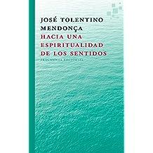 Hacia Una Espiritualidad de Los Sentidos (Fragmentos, Band 36)