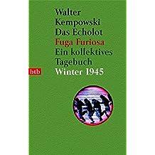 Das Echolot - Fuga furiosa - Ein kollektives Tagebuch - Winter 1945 - (3. Teil des Echolot-Projekts): Ein kollektives Tagebuch  - Winter 1945 (Das Echolot-Projekt, Band 3)