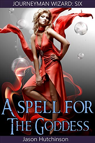A Spell for the Goddess (Journeyman Wizard Book 6)