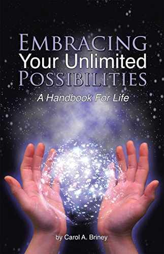 Embracing Your Unlimited Possibilities: A Handbook for Life by [Briney, Carol A.]
